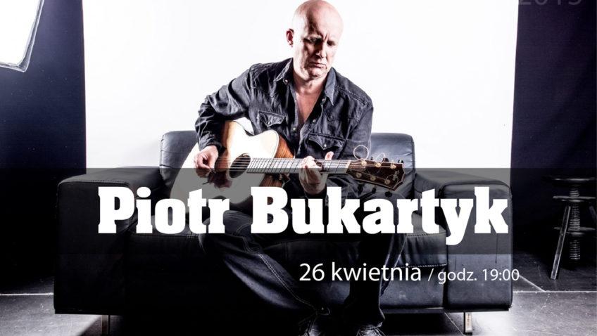 """""""CZTERDZIEŚCI vol. 2"""" – KONCERT PIOTR BUKARTYK 26.04.2015"""