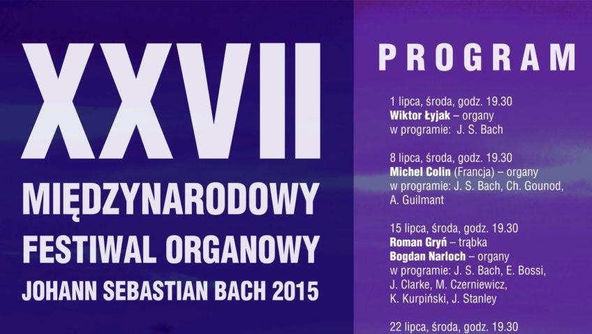 "XXVII MIĘDZYNARODOWY FESTIWAL ORGANOWY ""JOHANN SEBASTIAN BACH 2015"""