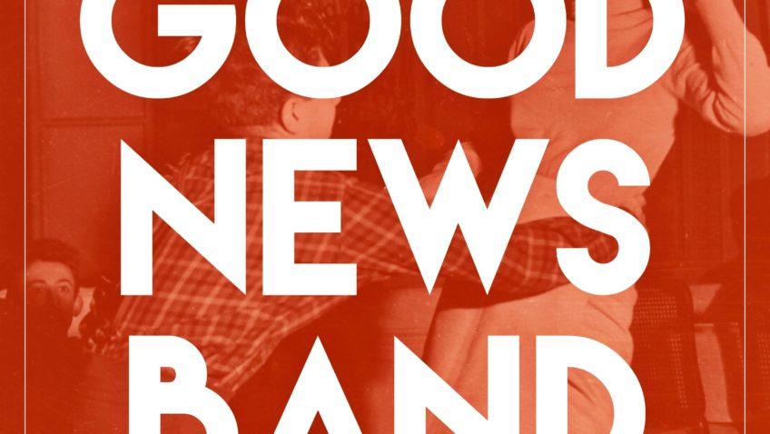 GOOD NEWS BAND – koncert + impreza taneczna / Pracownia / AlterOCH!