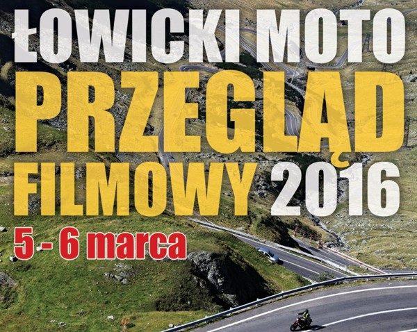 ŁOWICKI MOTO PRZEGLĄD FILMOWY 2016 5-6.03