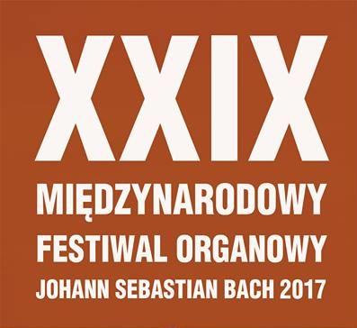 "XXIX Międzynarodowy Festiwal Organowy ""Johann Sebastian Bach"" 4.07 – 29.08"