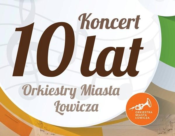Koncert zokazji 10-lecia Orkiestry Miasta Łowicza 6 X