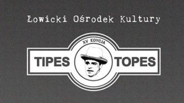TIPES TOPES edycja XV 18, 24, 26 XI