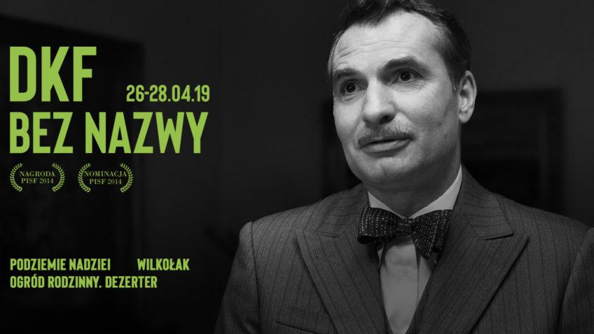 """KWIETNIOWY PRZEGLĄD DKF """"Bez Nazwy"""" 26-28 IV"""