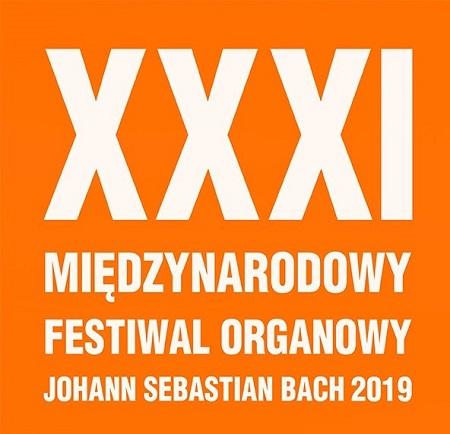 """XXXI MIĘDZYNARODOWY FESTIWAL ORGANOWY """"JOHANN SEBASTIAN BACH"""" 2019 2 VII – 27 VIII"""