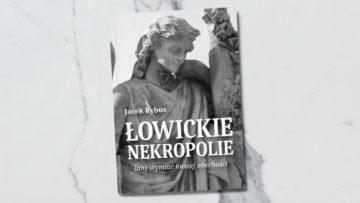 """Promocja książki Jacka Rybusa """"Łowickie Nekropolie"""" 29 X"""
