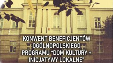 """KONWENT BENEFICJENTÓW PROGRAMU """"DOM KULTURY+"""" 14 XI"""