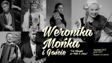 """Weronika Mońka i Goście """"Od Klasyki po Folk & Jazz""""  24 XI"""