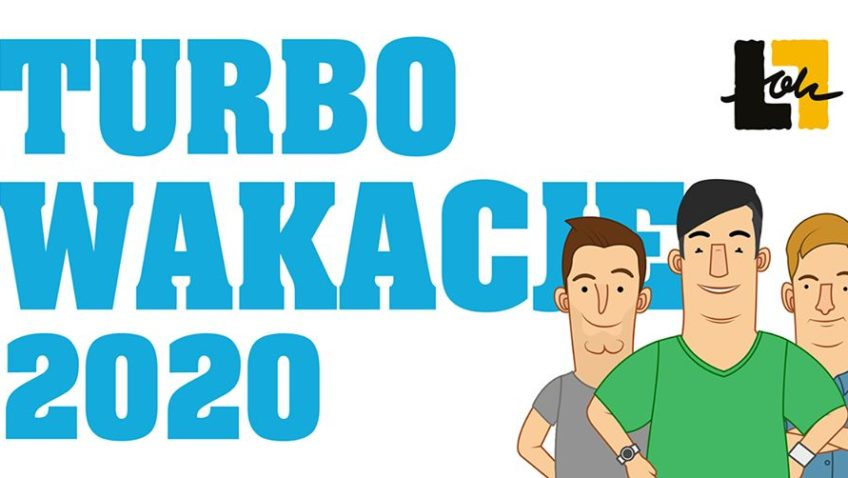 Turbowakacje 2020 1 VII – 31 VIII